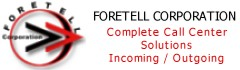 Incoming / Outgoing Call center solutions from Foretell Corporation